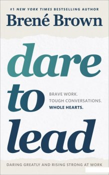 Dare to Lead: Brave Work. Tough Conversations. Whole Hearts (928688)