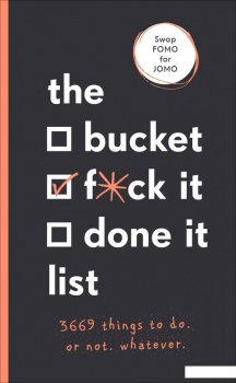 The Bucket, F*ck it Done it List 3,669 Things to Do. Or Not. Whatever (955119)