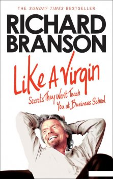 Like A Virgin: Secrets They won't Teach You at Business School (935241)