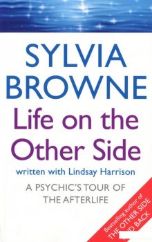 Life On The Other Side. A psychic's tour of the afterlife (1067050)
