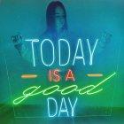 Неонова вивіска «Today is a good day» - зображення 6